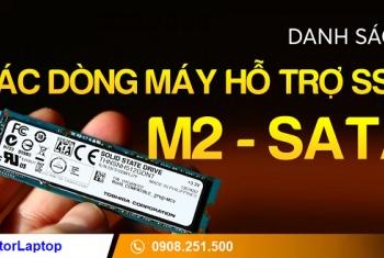 Ổ cứng SSD M2 Sata tương thích với các dòng laptop nào?