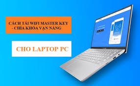 Hướng dẫn tải Wifi Chìa khóa vạn năng cho laptop và PC